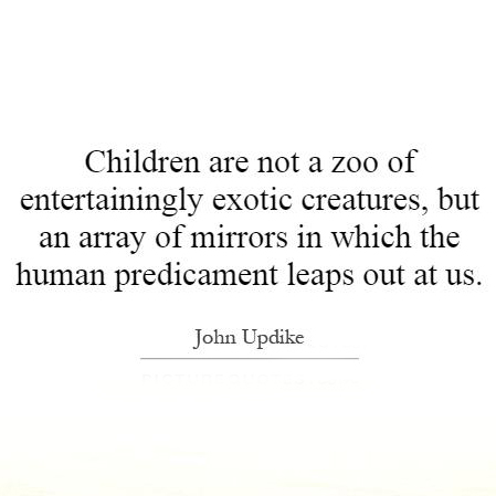 children-are-not-a-zoo-of-entertainingly-exotic-creatures-but-an-array-of-mirrors-in-which-the-quote-1
